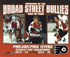 Broad Street Bullies- Bernie Parent, Bobby Clarke, & Bill Barber