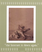 Internet Is Down Again Fine Art Print