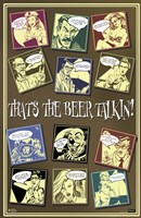 That's the Beer Talkin' Wall Poster