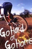Bike - Go Hard Or Go Home Wall Poster