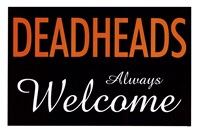 Dead Heads Always Welcome Framed Print