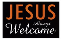 Jesus Always Welcome Framed Print