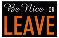 Be Nice Or Leave Fine Art Print