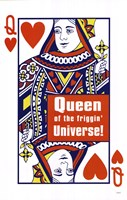 Queen Of Friggin Universe Fine Art Print
