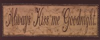 Always Kiss Me Goodnight Fine Art Print