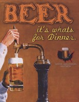 Beer It's What's for Dinner Fine Art Print