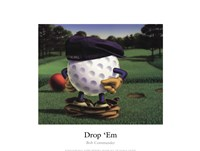 Drop 'Em Fine Art Print