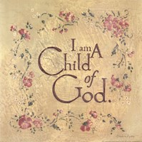 I Am a Child of God Fine Art Print