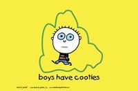 Boys Are Stupid-Cooties Wall Poster