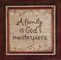 Family is God's Masterpiece Fine Art Print
