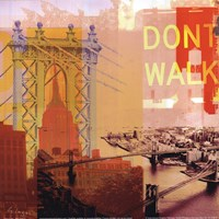 New York I Dont Walk Fine Art Print