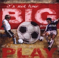 Big Play - Soccer Fine Art Print