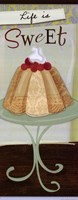 Life Is Sweet Fine Art Print