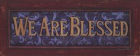 We Are Blessed Framed Print