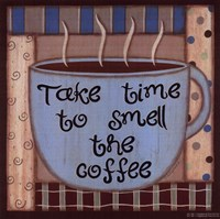 Take Time To Smell The Coffee Fine Art Print