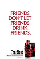 True Blood (TV) Friends Don't Let Friends Drink Friends. Fine Art Print