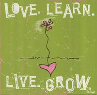 Love, Learn, Live, Grow Fine Art Print