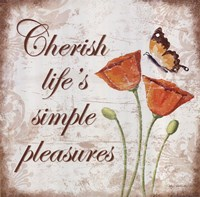 Cherish Life's Simple Pleasures Framed Print