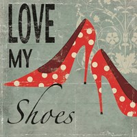 Love My Shoes Fine Art Print