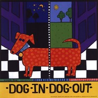 Dog In-Dog Out Fine Art Print
