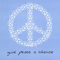 Give Peace A Chance Fine Art Print