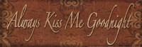 Always Kiss Me Goodnight - mini Framed Print