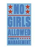No Girls Allowed Fine Art Print