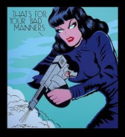 That's for Your Bad Manners Fine Art Print