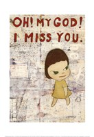 OH! MY GOD! I MISS YOU!, 2001 Fine Art Print