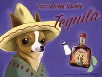 Chi Wow Wow Tequila Fine Art Print