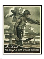 War Bonds are Cheaper than Wooden Crosses Framed Print