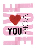 Love You More Fine Art Print