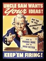 Uncle Sam Wants Your Ideas Keep 'Em Firing Fine Art Print