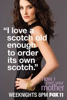 How I Met Your Mother - I love a scotch old enough to order its own scotch Wall Poster