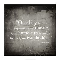 Quality is more important Fine Art Print