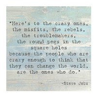 Here's to the Crazy Ones, Steve Jobs Quote Fine Art Print