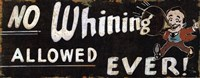 No Whining Allowed Fine Art Print