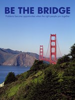 Be The Bridge Fine Art Print