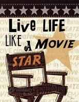 Live Life Like a Movie Star Fine Art Print