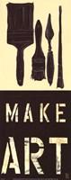 Make Art Fine Art Print