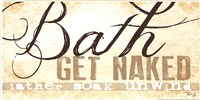 Bath - Get Naked! Fine Art Print