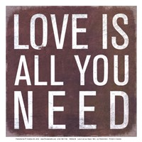 Love is all you Need - Mini Fine Art Print