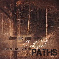 Teach Me Your Paths Fine Art Print