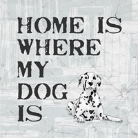 Home Is Where My Dog Is Framed Print
