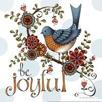 Be Joyful Fine Art Print