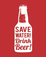 Save Water Drink Beer Fine Art Print