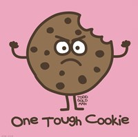 One Tough Cookie Fine Art Print