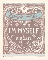Love Me till I'm Myself Again Fine Art Print
