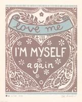 Love Me till I'm Myself Again Fine Art Print