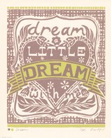 Dream a Little Dream with Me Fine Art Print